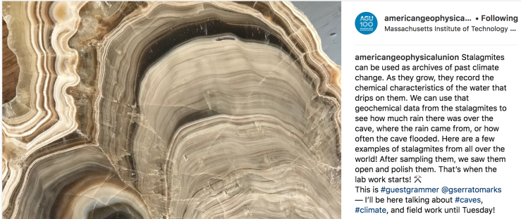 "screen shot of an instagram post, showing a stalagmite. caption reads ""Stalagmites can be used as archives of past climate change. As they grow, they record the chemical characteristics of the water that drips on them. We can use that geochemical data from the stalagmites to see how much rain there was over the cave, where the rain came from, or how often the cave flooded. Here are a few examples of stalagmites from all over the world! After sampling them, we saw them open and polish them. That's when the lab work starts! This is #guestgrammer @gserratomarks — I'll be here talking about #caves, #climate, and field work until Tuesday!"""